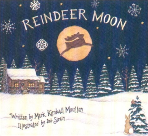 Reindeer Moon (0741208164) by Mark Kimball Moulton