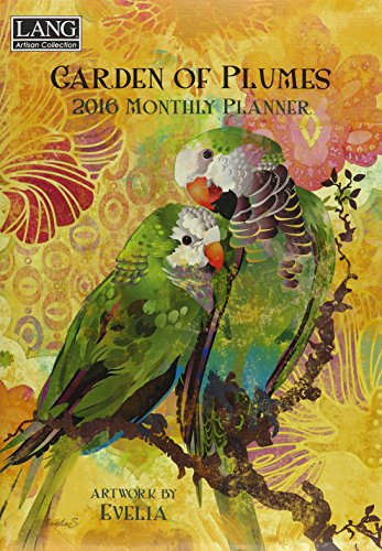 Garden of Plumes 2016 Monthly Planner: Lang Holdings Inc