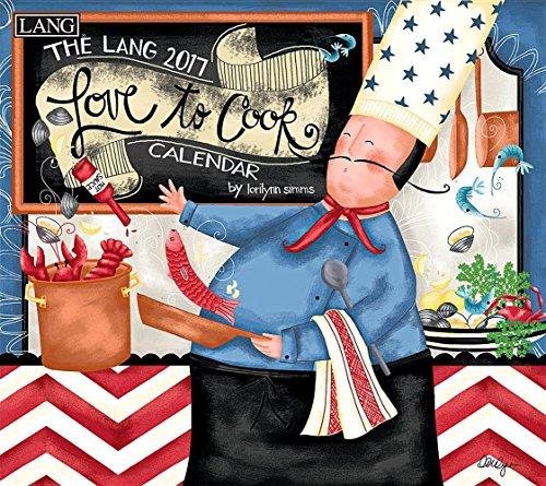 Cal 2017 Love to Cook 2017 Wall Calendar: Lorilynn SIMMs