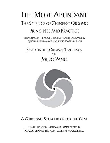 9780741400734: Life More Abundant: The Science of Zhineng Qigong Principles and Practices