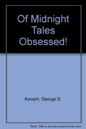 OF MIDNIGHT TALES OBSESSED!: Kovach, George D.