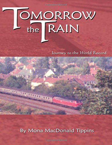 9780741403308: Tomorrow the Train : Journey to the World Record