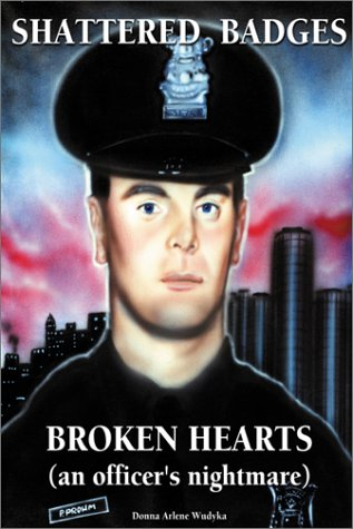 9780741405432: SHATTERED BADGES, BROKEN HEARTS An Officer's Nightmare