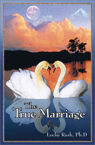 9780741405890: The True Marriage