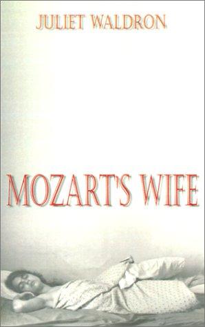 Mozart's Wife: Waldron, Juliet V.
