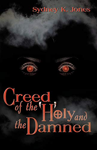 Creed of the Holy and Damned: Sydney K. Jones