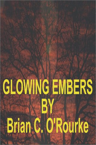 Glowing Embers: Brian O Rourke