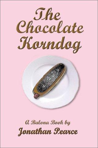 9780741411273: The Chocolate Korndog