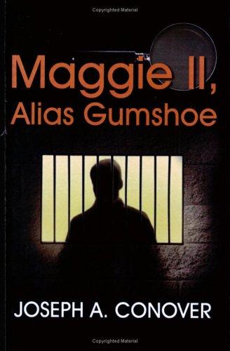 Maggie II, Alias Gumshoe: Conover, Joseph A.
