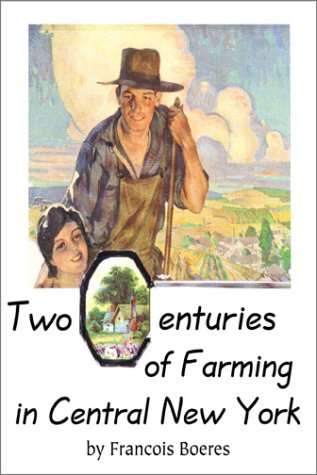 Two Centuries of Farming in Central New York: Boeres, Francois