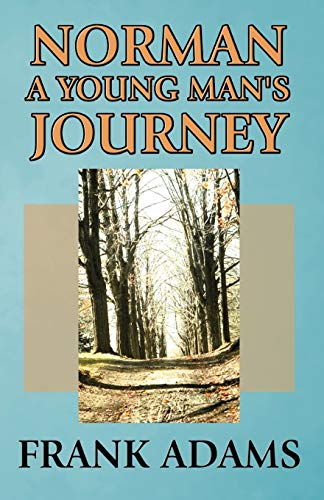 Norman: A Young Man's Journey: Frank Adams