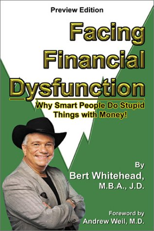 9780741412522: Facing Financial Dysfunction: Why Smart People Do Stupid Things with Money!