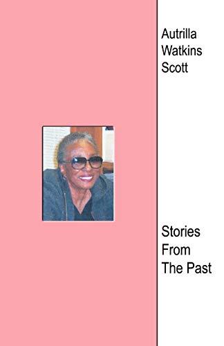 Stories from the Past: Autrilla Watkins Scott