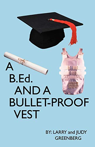9780741414168: A B.Ed and A Bullet Proof Vest