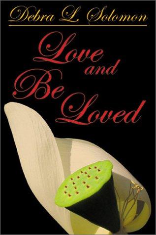 Love and Be Loved: L., Solomon Debra