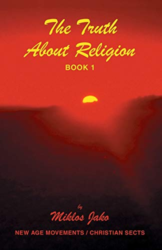 9780741414588: The Truth About Religion