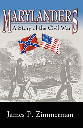 Marylanders: A Story of the Civil War: Zimmerman James P.