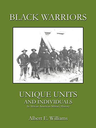 Black Warriors: Unique Units and Individuals: Albert E. Williams