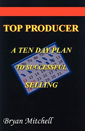 9780741415332: Top Producer: A Ten Step Plan to Successful Selling