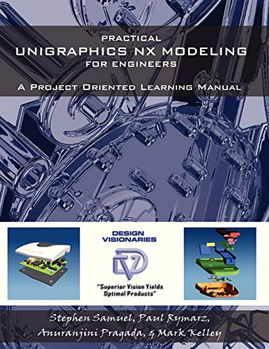9780741415820: Practical Unigraphics NX Modeling for Engineers