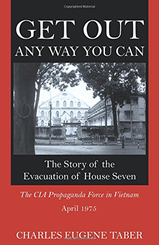 9780741415837: Get Out Any Way You Can: The Story of the Evacuation of House Seven.