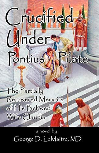 9780741416155: Crucified Under Pontius Pilate