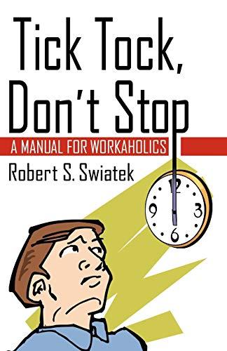 Tick Tock, Dont Stop: Robert S. Swiatek