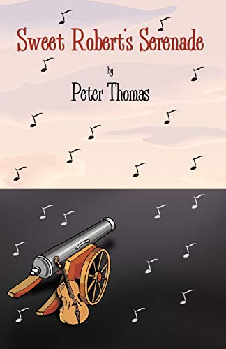 Sweet Robert's Serenade (0741416751) by Peter Thomas