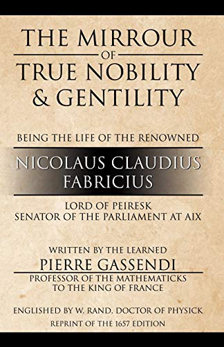 9780741417527: The Mirrour of True Nobility & Gentility Being the Life of Peiresc