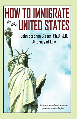 How to Immigrate to the United States: John Stephen Glaser
