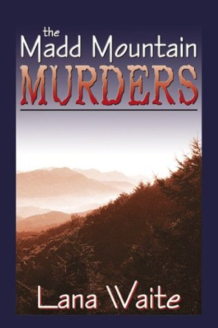 The Madd Mountain Murders: Lana Waite