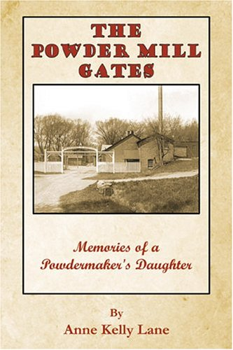 The Powder Mill Gates: Lane, Anne Kelly