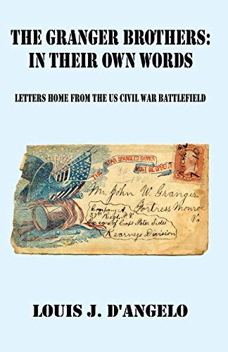 9780741420473: The Granger Brothers in Their Own Words: Letters Home from the US Civil War Battlefield