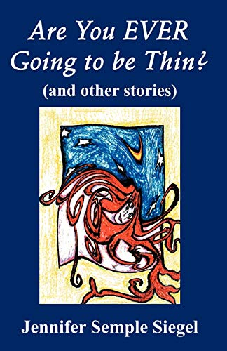 9780741420923: Are You EVER Going to be Thin? (and other stories)