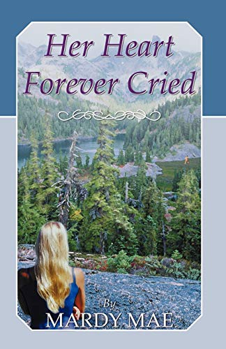 Her Heart Forever Cried: Mardy Mae