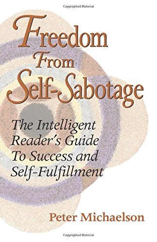 9780741421289: Freedom from Self-Sabotage: The Intelligent Reader's Guide to Success & Self-Fulfillment
