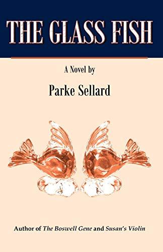 The Glass Fish: Parke Sellard