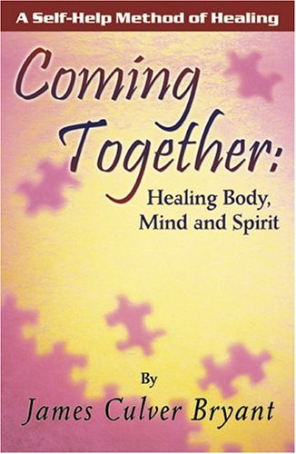 9780741422118: Coming Together: Healing Body, Mind and Spirit--A Self-Help Method of Healing