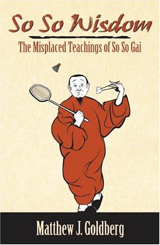 9780741422200: So So Wisdom: The Misplaced Teachings of So So Gai