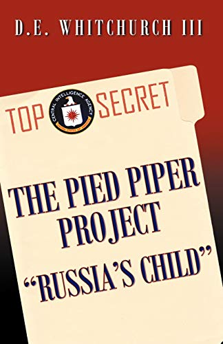 The Pied Piper Project-russia's Child: Whitchurch, D. E. III