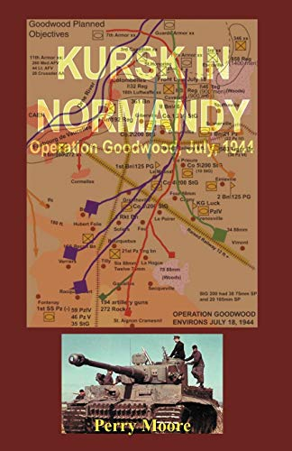 9780741423542: Kursk in Normandy: Operation Goodwood 1944