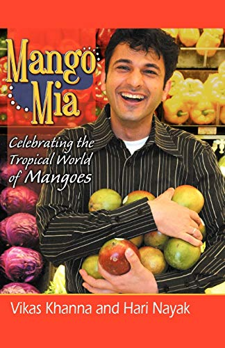 9780741424839: Mango MIA: Celebrating the Tropical World of Mangoes