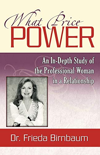 9780741424938: What Price Power: An In-Depth Study of the Professional Woman in a Relationship