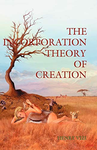 9780741425980: The Incorporation Theory of Creation