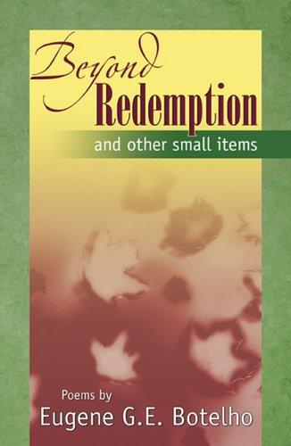 Beyond Redemption: Botelho, Eugene G. E.