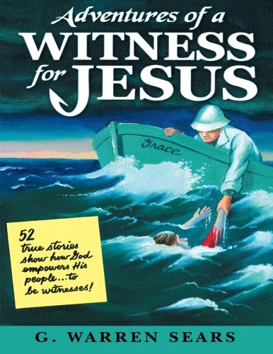 Adventures of a Witness for Jesus: G. Warren Sears