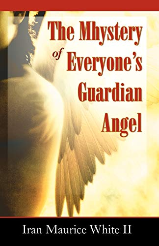 The Mhystery of Everyones Guardian Angel: II Iran Maurice White
