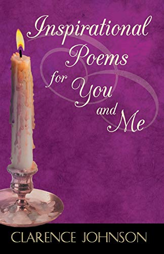 Inspirational Poems for You Me: Clarence Johnson