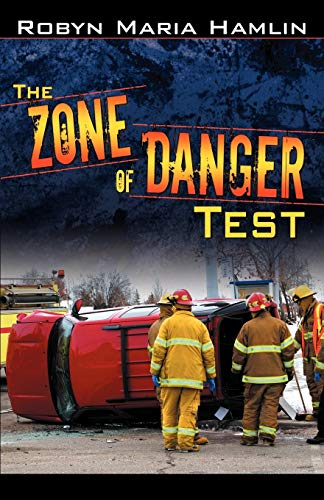 The Zone of Danger Test (0741427915) by Robyn Maria Hamlin