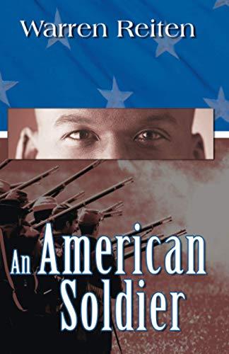 An American Soldier: Dreams of a Child: Reiten, Warren